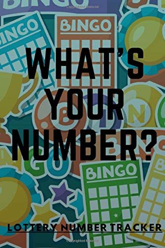What's Your Number lottery number tracker: Notebook Lined| Bingo Lottery Player Gifts | Accessory For Buying Lottery Ticket Journal & Tracker Winner