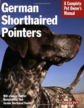 German Shorthaired Pointers  Complete Pet Owner s Manual