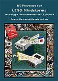 150 Proyectos con LEGO Mindstorms