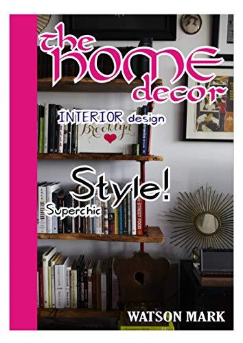 The HOME Decor: INTERIOR design Magazine
