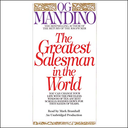 The Greatest Salesman in the World                   By:                                                                                                                                 Og Mandino                               Narrated by:                                                                                                                                 Mark Bramhall                      Length: 2 hrs and 33 mins     2,055 ratings     Overall 4.7