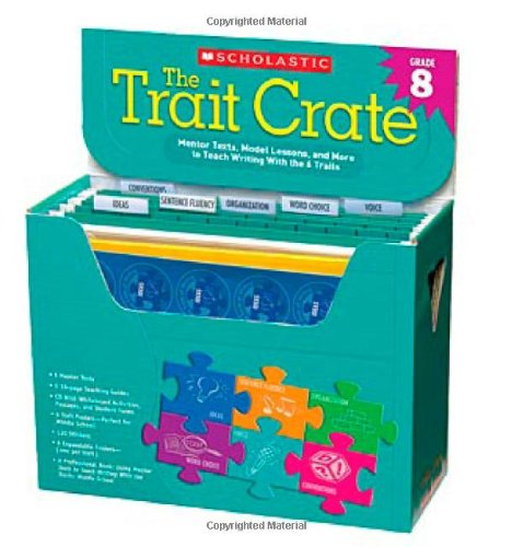 The Trait Crate® Grade 8: Mentor Texts, Model Lessons, and More to Teach Writing With the 6 Traits