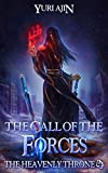 The Call of the Forces: A LitRPG Wuxia Series (The Heavenly Throne Book 4)