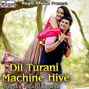 Dil Turani Machine Hiye