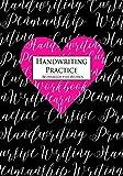 Handwriting Practice: A Workbook for Women: Cursive Writing Penmanship Handwriting Workbook for Women