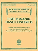 Three Romantic Piano Concertos: Schumann: Piano Concerto in A minor, Op.54 / Grieg: Piano Concerto in A minor, Op. 16 / Rachmaninoff: Piano Concerto No. 2 in C minor, Op. 18: Two Pianos, Four Hands (Schirmer's Library of Musical Classics)