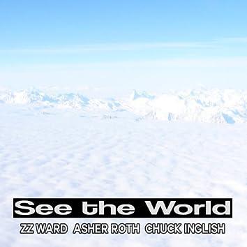 See the World (feat. Asher Roth, Chuck Inglish, & ZZ Ward)  - Single