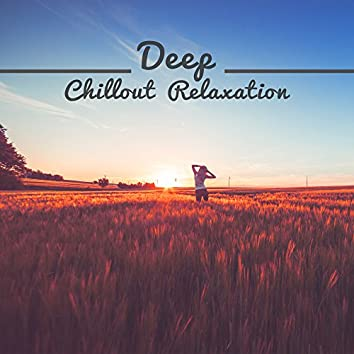 Deep Chillout Relaxation – Peaceful Summer Music, Chilled Melodies to Rest, Stress Relief, Easy Listening