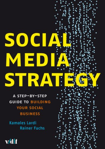 Social Media Strategy: A Step-by-Step Guide to Building your Social Business (English Edition)