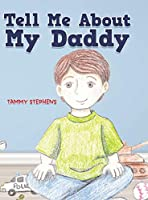 Tell Me About My Daddy