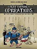 Le Petit théâtre des opérations - tome 01 - Faits d'armes impensables mais bien réels...