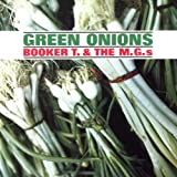 Green Onions - Booker T.& the Mg'S
