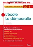 L'école, La démocratie - Concours commun des IEP 2016 - Tout pour réussir l'épreuve de questions contemporaines