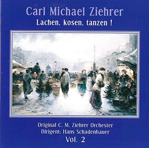Carl Michael Ziehrer - Lachen, kosen, tanzen! (Vol.2)