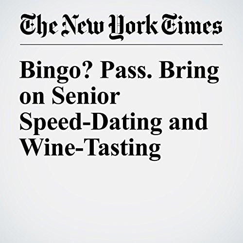 Bingo? Pass. Bring on Senior Speed-Dating and Wine-Tasting cover art
