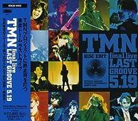 TMN final live LAST GROOVE 5.19