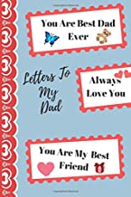 Letters To My Dad: Keepsake Blank Journal To Write Letters For Father, Best Dad Ever Notebook, Great Gift for Fathers's Day or For Christmas