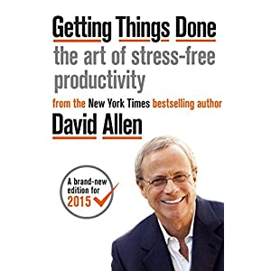 Getting Things Done: The Art of Stress-free Productivity Kindle Edition
