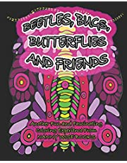 BEETLES, BUGS, BUTTERFLIES AND FRIENDS: Another Fun and Fascinating Coloring Experience from NANNY WISE BOOKS