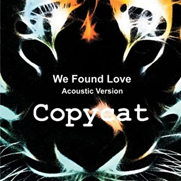 We Found Love (Acoustic Version)