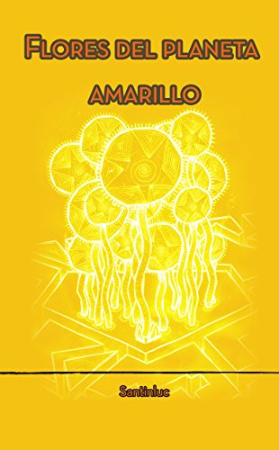 Flores del Planeta Amarillo (Spanish Edition)