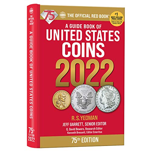 Compare Textbook Prices for A Guide Book of United States Coins 2022 75 Edition ISBN 9780794848941 by Garrett,Jeff,Garrett,Jeff,Bowers,Q. David,Bressett,Kenneth