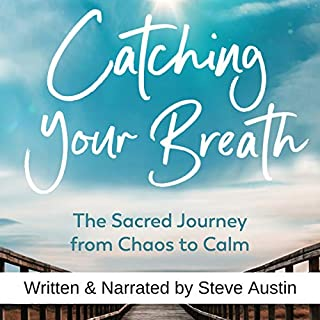 Catching Your Breath: The Sacred Journey from Chaos to Calm audiobook cover art