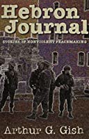 Hebron Journal: Stories of Nonviolent Peacemaking
