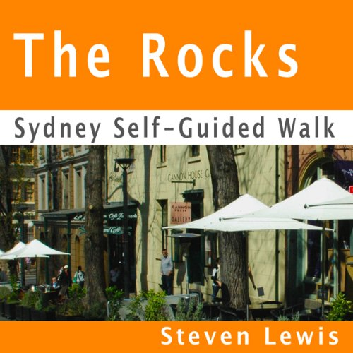 The Rocks, Sydney, Self-Guided Audio Walk audiobook cover art
