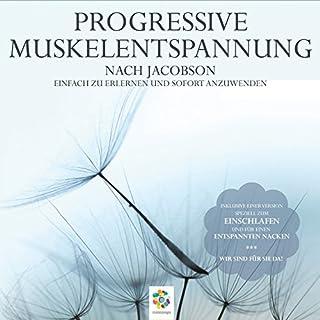 Progressive Muskelentspannung nach Jacobson                   Autor:                                                                                                                                 Martin Polakov                               Sprecher:                                                                                                                                 Irina Scholz                      Spieldauer: 4 Std. und 9 Min.     140 Bewertungen     Gesamt 4,4