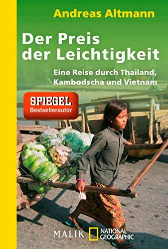 Der Preis der Leichtigkeit: Eine Reise durch Thailand, Kambodscha und Vietnam