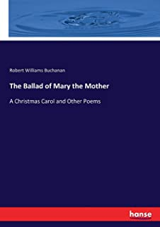 The Ballad of Mary the Mother: A Christmas Carol and Other Poems