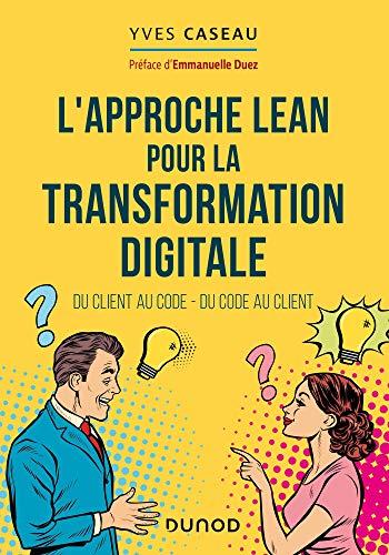 L'approche Lean pour la transformation digitale (Hors Collection) (French Edition)