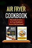 Air Fryer Cookbook: 2 Manuscripts - Air Fryer Cookbook, Instant Pot Cookbook