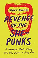 Revenge of the She-Punks: Poly Styrene to Pussy Riot
