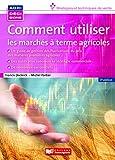 Comment utiliser les marchés à terme agricoles - 3e édition (FA.JURI.PRATIQ.) - Format Kindle - 9782855575834 - 31,20 €