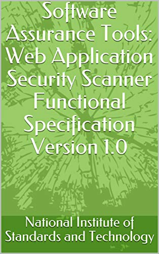 Software Assurance Tools: Web Application Security Scanner Functional Specification Version 1.0 (English Edition)