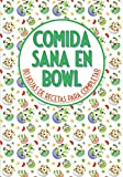 Comida sana en bowl 80 hojas de recetas para completar: Libro de recetas para rellenar⎪80 archivos preformateados ⎪bowlcake poke bowl buddha bowls y todas tus recetas favoritas⎪gran formato