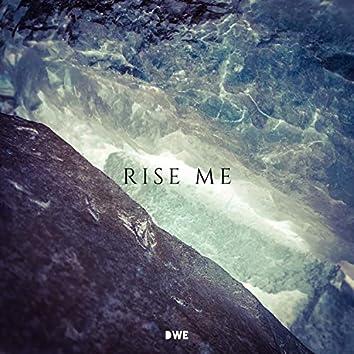 Rise Me