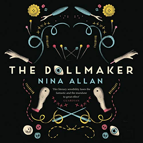 The Dollmaker                   By:                                                                                                                                 Nina Allan                               Narrated by:                                                                                                                                 Beth Eyre,                                                                                        Luke Thompson                      Length: 11 hrs and 56 mins     1 rating     Overall 5.0