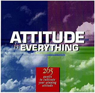 Attitude Is Everything: 265 Quotes to Cultivate Your Winning Attitude (Successories Library)