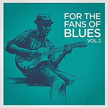 For the Fans of Blues, Vol. 2