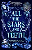 All the Stars and Teeth (All the Stars and Teeth Duology (1))