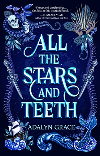 All the Stars and Teeth (All the Stars and Teeth Duology Book 1) by [Adalyn Grace]