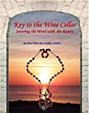 Key to the Wine Cellar: Savoring the Word With the Rosary (Healing Love Book 2) (English Edition)