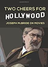 Two Cheers for Hollywood: Joseph McBride on Movies