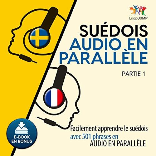 Suédois audio en parallèle - Facilement apprendre lesuédois avec 501 phrases en audio en parallèle - Partie 1 (Volume 1)                   De :                                                                                                                                 Lingo Jump                               Lu par :                                                                                                                                 Lingo Jump                      Durée : 8 h et 51 min     Pas de notations     Global 0,0