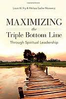 Maximizing the Triple Bottom Line Through Spiritual Leadership by Louis W. Fry Melissa Sadler Nisiewicz(2012-10-25)