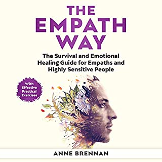 The Empath Way: The Survival and Emotional Healing Guide for Empaths and Highly Sensitive People (with Practical Exercises) cover art