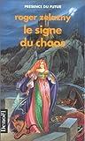 Cycle d'ambre, tome 8 - Le signe du chaos - Denoël - 13/01/1989